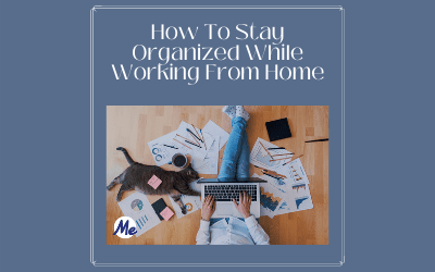 How To Stay Organized While Working From Home