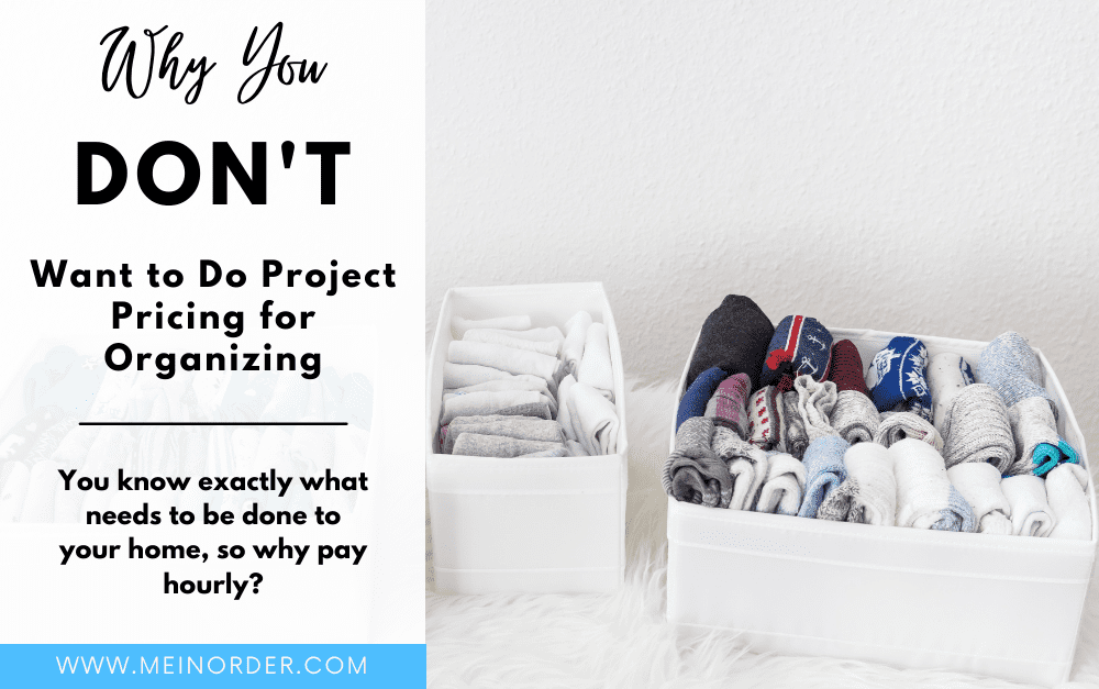 Why You Don't Want to Do Project Pricing for Organizing